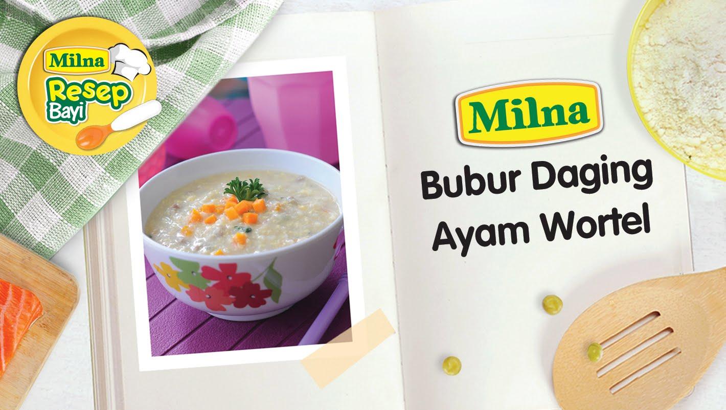 Resep MPASI Bayi Milna – Bubur Daging Ayam Wortel